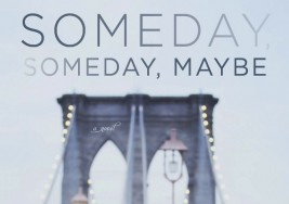 Someday, Someday, Maybe Review And Giveaway